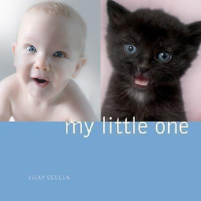 MY LITTLE ONE  by Vicky Ceelen (2007, Hardcover)BRAND NEW IN SHRINK WRAP