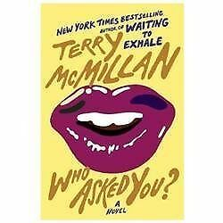 Who Asked You? by Terry McMillan (Hardcover)- BRAND NEW- FAST SHIPPING!