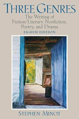 THREE GENRES: The Writing of Fiction/Literary Nonfiction, Poetry,& Drama...