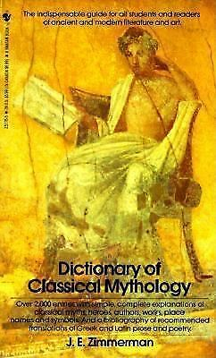 The Dictionary of Classical Mythology by J. E. Zimmerman (1983, Paperback)