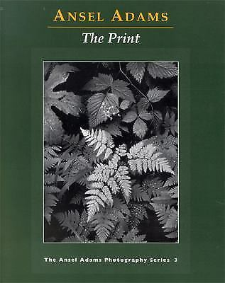 The Print (Ansel Adams Photography, Book 3) by Ansel Adams