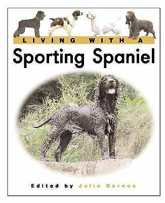 Living with a with a Sporting Spaniel (Hardcover)