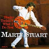 Honky Tonkin's What I Do Best, Marty Stuart, Good
