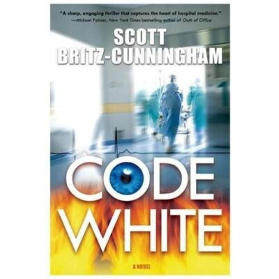 Code White by Scott Britz-Cunningham (2013, Hardcover 1st Ed)Bestselling Author