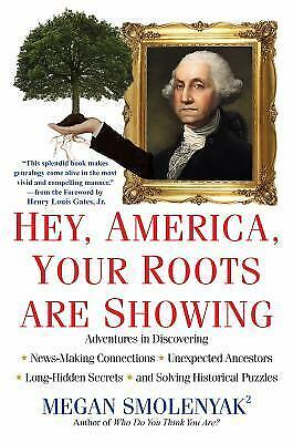 Hey, America, Your Roots Are Showing by Megan Smolenyak (2012, Paperback)