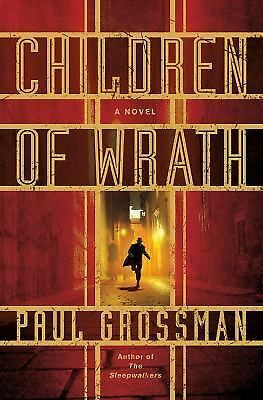 "Children of Wrath 2 by Paul Grossman (2012, Hardcover) Author of ""Sleepwalkers"""