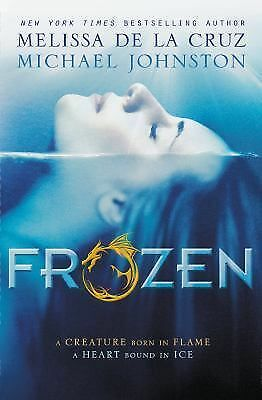 Heart of Dread Ser.: Frozen 1 by Melissa De la Cruz and Michael Johnston. #1 NY