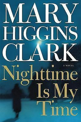 Nighttime Is My Time by Mary Higgins Clark (2004, Hardcover) Hometown murder mys