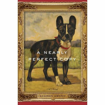 A Nearly Perfect Copy: A Novel by Allison Amend (2013, Hardcover) Bestseller