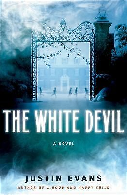 The White Devil by Justin Evans (2011, Hrdcovr 1st ed) Hauntings, spirits, devil