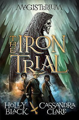 The Iron Trial (Book One of Magisterium), Clare, Cassandra, Black, Holly, Good B