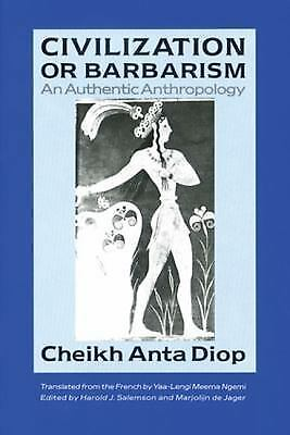 Civilization or Barbarism: An Authentic Anthropology, Diop, Cheikh Anta, Good Bo