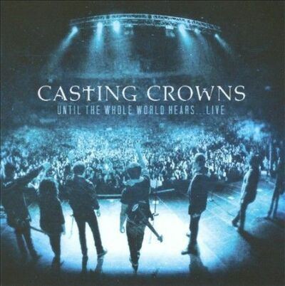 Until the Whole World Hears Live (CD/DVD), Casting Crowns, Good