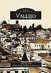 Vallejo  (CA)   (Images of America), Vallejo Naval and Historical Museum, Kern,