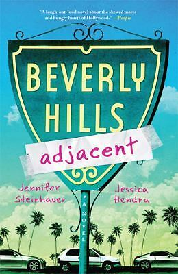Beverly Hills Adjacent by Jessica Hendra and Jennifer Steinhauer (2010,Paperback