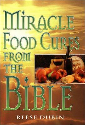 Miracle Food Cures from the Bible, Reese Dubin, Good Book