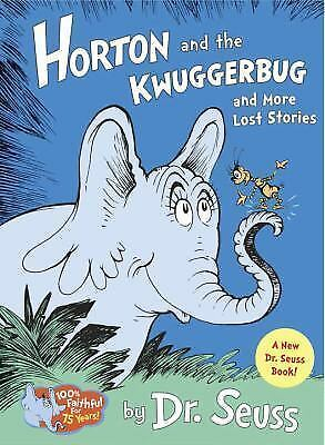 Horton and the Kwuggerbug and more Lost Stories, Dr. Seuss, Good Book
