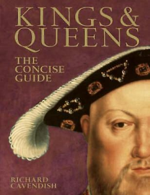 Kings & Queens: The Concise Guide, Cavendish, Richard, Good Book
