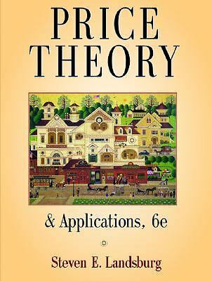 Price Theory and Applications (with Economic Applications), Steven E. Landsburg,
