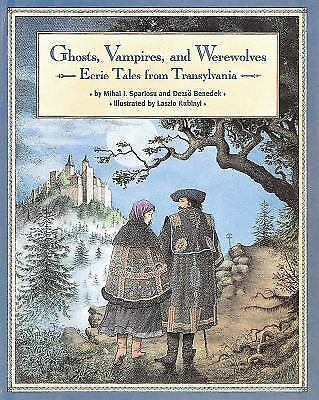 Ghosts Vampires And Werewolves : Eerie Tales from Transylvania, Dezso Benedek, M