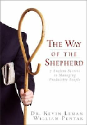 The Way of the Shepherd: 7 Ancient Secrets to Managing Productive People, Kevin