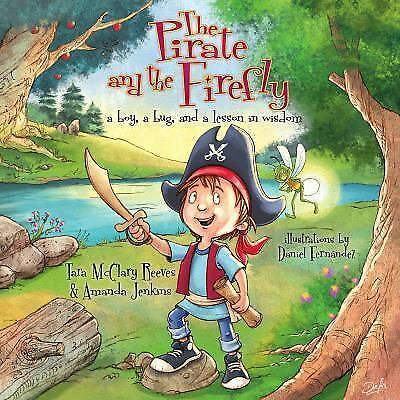 The Pirate and the Firefly: A Boy, a Bug, and a Lesson in Wisdom (Firefly Chroni