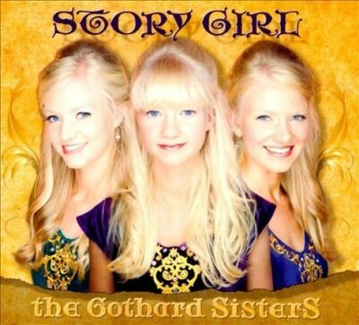 Story Girl, The Gothard Sisters, New