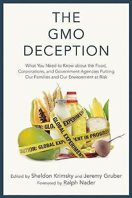 The GMO Deception: What You Need to Know about the Food, Corporations, and Gover