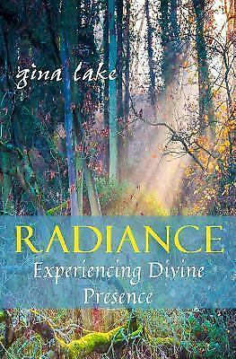 Radiance: Experiencing Divine Presence, Lake, Gina, Good Book