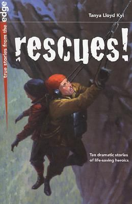 Rescues! by Tanya Lloyd Kyi (2006, Paperback)