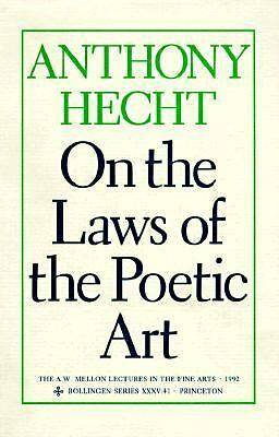 On the Laws of the Poetic Art Vol. XXXV, 41 by Anthony Hecht (1995, Hardcover)