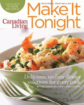 Canadian Living: Make It Tonight : Delicious, No-Fuss Dinner Solutions for...