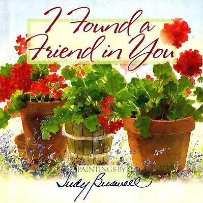 I Found a Friend in You (2005, Hardcover, Gift)