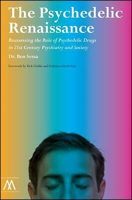 The Psychedelic Renaissance  by Ben Sessa