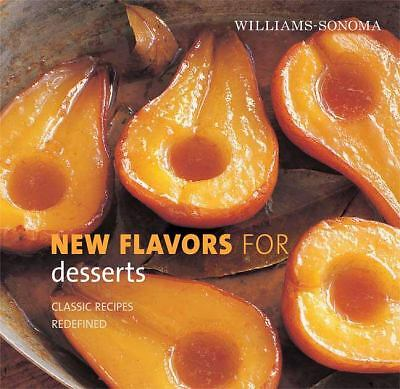 Williams-Sonoma New Flavors for Desserts: Classic Recipes Redefined (New Flavor