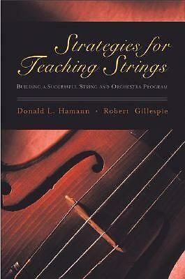 Strategies for Teaching Strings: Building a Successful String and Orchestra Prog