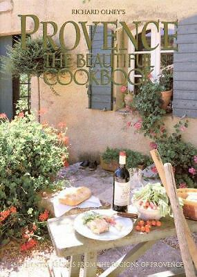 Provence: The Beautiful Cookbook: Authentic Recipes from the Regions of Provenc