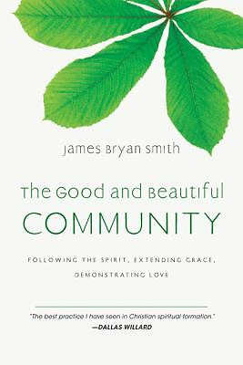 The Good and Beautiful Community: Following the Spirit, Extending Grace, Demons