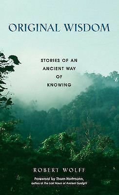 Original Wisdom: Stories of an Ancient Way of Knowing, Good Books