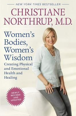 Women's Bodies, Women's Wisdom (Revised Edition): Creating Physical and Emotiona