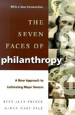 The Seven Faces of Philanthropy: A New Approach to Cultivating Major Donors (Jos