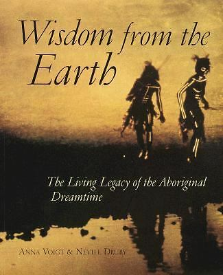 Wisdom from the Earth: The Living Legacy of the Aboriginal Dreamtime, Good Books