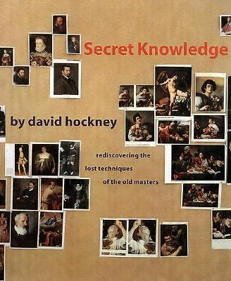 Secret Knowledge: Rediscovering the Lost Techniques of the Old Masters, Hockney,
