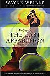 Medjugorje: The Last Apparition: How It Will Change the World by Wayne Weible...