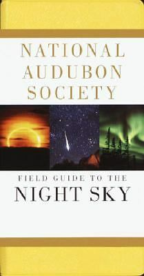 National Audubon Society Field Guide to the Night Sky (Audubon Society Field Gu