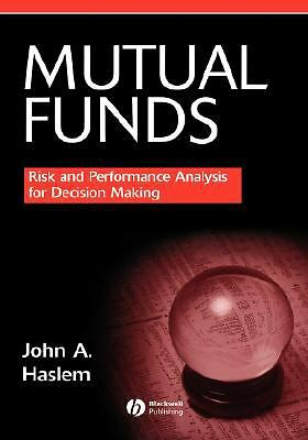MUTUAL FUNDS RISK AND PERFORMING ANALYSIS FOR DECISION MAKING JOHN A HALSEM HC