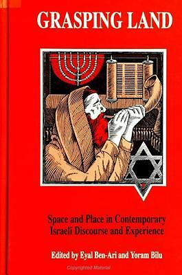 Grasping Land: Space and Place in Contemporary Israeli Discourse and Experience