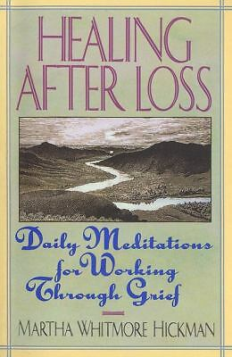 Healing After Loss: Daily Meditations For Working Through Grief Martha Whitmore