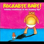 Rockabye Baby! Lullaby Renditions of the Flaming Lips, Good Music