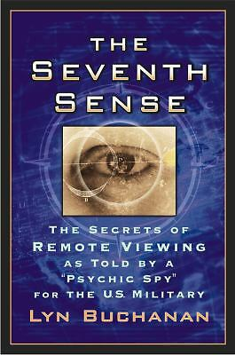 "The Seventh Sense: The Secrets of Remote Viewing as Told by a ""Psychic Spy"" for"